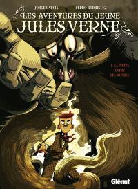 Les aventures du jeune Jules Verne. Volume 1, La porte entre les mondes