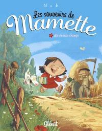 Les souvenirs de Mamette. Volume 1, La vie aux champs