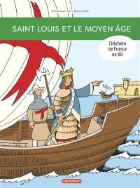 L'histoire de France en BD. Volume 6, Saint Louis et le Moyen Age !