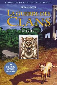 La guerre des clans, Etoile du Tigre et Sacha. Volume 2, En fuite !
