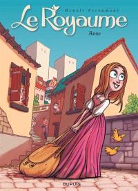 Le royaume. Volume 1, Anne