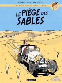 Les aventures de Louis Valmont. Volume 1, Le piège des sables