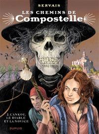 Les chemins de Compostelle. Volume 2, L'Ankou, le diable et la novice