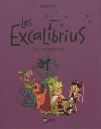 Les Excalibrius. Volume 1, Les enfants rois