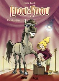 Lilou et Filou. Volume 1, Une vie de star