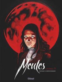 Meutes. Volume 2, Lune rouge : deuxième partie