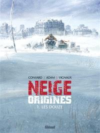 Neige origines. Volume 1, Les Douze