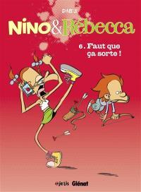 Nino & Rébecca. Volume 6, Faut que ça sorte !