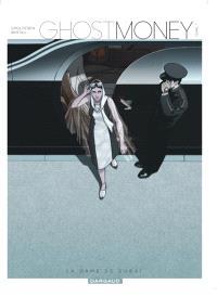 Ghost money. Volume 1, La dame de Dubaï