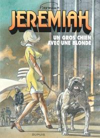 Jeremiah. Volume 33, Un gros chien avec une blonde