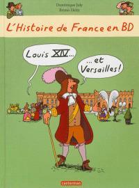 L'histoire de France en BD. Volume 4, Louis XIV et Versailles