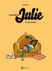 Le journal de Julie. Volume 2, J'ai pas enviiie !