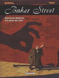 Baker street. Volume 1, Sherlock Holmes n'a peur de rien