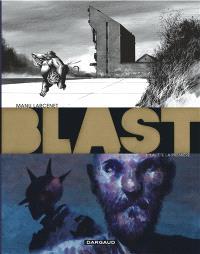 Blast. Volume 3, La tête la première