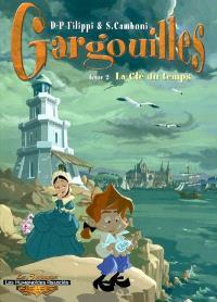 Gargouilles. Volume 2, La clé du temps