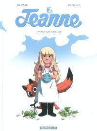 Jeanne. Volume 1, Avant les saisons