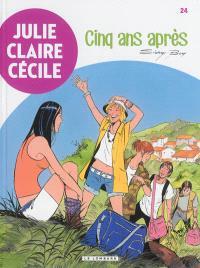 Julie, Claire, Cécile. Volume 24, Cinq ans après