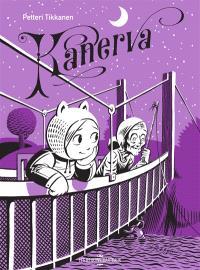 Kanerva. Volume 2, Kanerva sur le pont