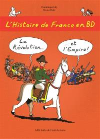 L'histoire de France en BD. Volume 5, La Révolution et l'Empire !