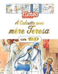 Les chercheurs de Dieu. Volume 23, A Calcutta avec mère Teresa