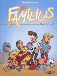 Les Familius. Volume 1, Qui a fait ça ?