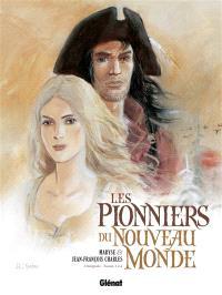 Les pionniers du Nouveau Monde : l'intégrale, Tomes 1 à 4