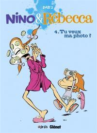 Nino & Rébecca. Volume 4, Tu veux ma photo ?