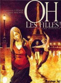 Oh, les filles ! : édition intégrale