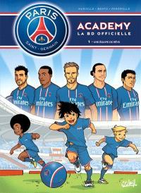 Paris Saint-Germain Academy : la BD officielle. Volume 1, Une équipe de rêve