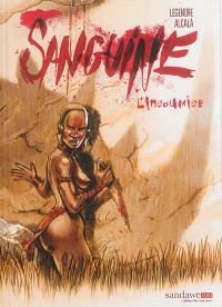 Sanguine. Volume 1, L'insoumise