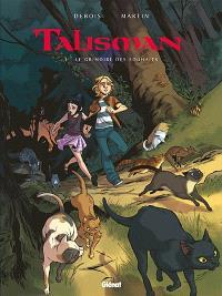 Talisman. Volume 1, Le grimoire des souhaits