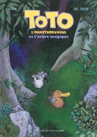 Toto l'ornithorynque, Toto l'ornithorynque et l'arbre magique