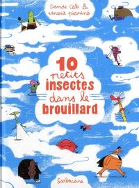 10 petits insectes. Volume 2, 10 petits insectes dans le brouillard