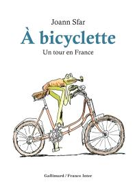 A bicyclette : un tour en France