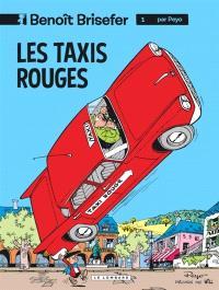 Benoît Brisefer. Volume 1, Les taxis rouges