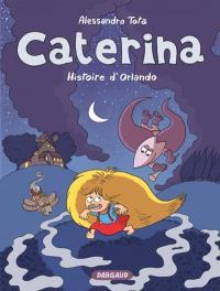 Caterina, Histoire d'Orlando
