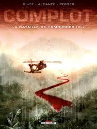 Complot, La bataille de Hamburger Hill