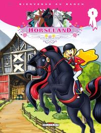 Horseland. Volume 1, Bienvenue au ranch