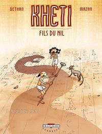 Kheti, fils du Nil. Volume 1, Au-delà des portes