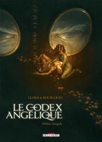 Le Codex angélique : édition intégrale