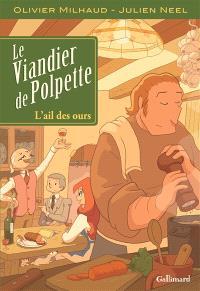 Le viandier de Polpette. Volume 1, L'ail des ours