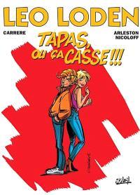 Léo Loden. Volume 18, Tapas, ou ça casse !!!