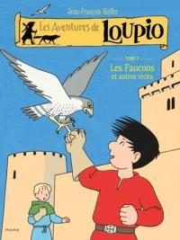 Les aventures de Loupio. Volume 7, Les faucons : et autres récits