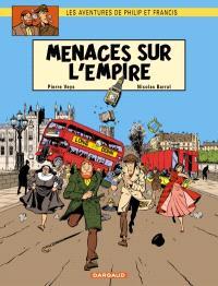 Les aventures de Philip et Francis. Volume 1, Menaces sur l'empire