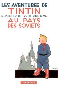 Les aventures de Tintin. Volume 1, Les aventures de Tintin, reporter du Petit Vingtième, au pays des soviets