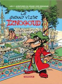Les aventures du grand vizir Iznogoud. Volume 1, Le grand vizir Iznogoud