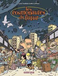 Les cosmonautes du futur. Volume 1
