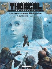 Les mondes de Thorgal, La jeunesse de Thorgal. Volume 1, Les trois soeurs Minkelsönn