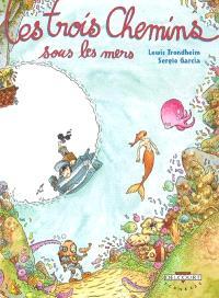 Les trois chemins. Volume 2, Sous les mers