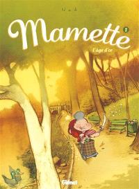Mamette. Volume 2, L'âge d'or